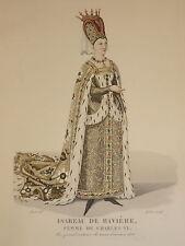 Gravure PORTRAIT COULEURS COSTUME FEMME ISABEAU BAVIÈRE RENAISSANCE MODE 1830