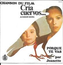 """45 TOURS / 7"""" SINGLE--JEANETTE--PORQUE TE VAS """"BOF CRIA CUERVOS""""--1974"""