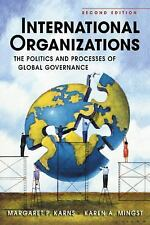 International Organizations : The Politics and Processes of Global Governance...