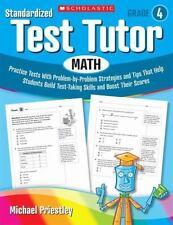 Standardized Test Tutor: Math: Grade 4: Practice Tests With Problem-by-Problem