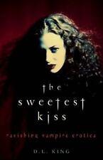 The Sweetest Kiss: Ravishing Vampire Erotica