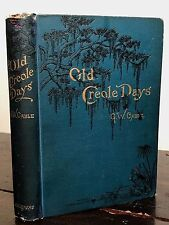 OLD CREOLE DAYS by G.W. Cable ~ SCARCE 1st/1st 1879 ~ Cajun Creole New Orleans