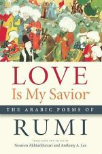 Arabic Language and Literature: Love Is My Savior : The Arabic Poems by Jalal...