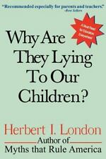 Why Are They Lying to Our Children? (Paperback or Softback)