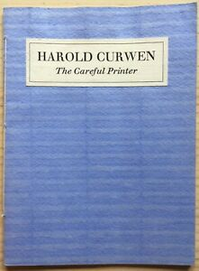 Harold Curwen: The Careful Printer, 1974 - The Double Crown Club/Limited Edition