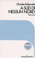 "CHARLES BUKOWSKI ""A SUD DI NESSUN NORD"" 1982 ITALIAN EDITION ""SOUTH OF NO NORTH"""