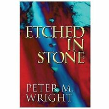 Etched in Stone by Peter M. Wright (2013, Paperback)