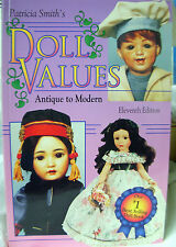 Patricia Smith's DOLL VALUES - ANTIQUE to MODERN - Full of GORGEOUS COLOR PHOTOS