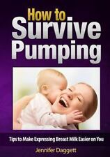 How to Survive Pumping : Tips to Make Expressing Breast Milk Easier on You by...