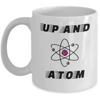 Scientist joke mug - Up and atom - Funny Science teacher professor student gift