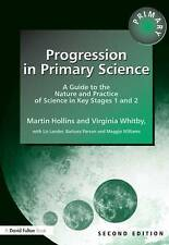 Progression in Primary Science: A Guide to the Nature and Practice of Science in