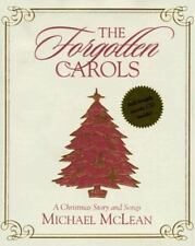 The Forgotten Carols : A Christmas Story and Songs by Michael McLean