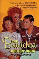 Bewitched History Book - 50th Anniversary Edition: By Pierce, David L.