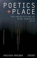 Poetics and Place: The Architecture of Sign, Subjects and Site (International Li