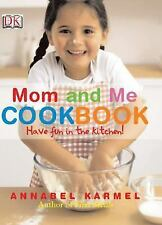 Mom and Me Cookbook : Have Fun in the Kitchen! by Annabel Karmel (2005,...