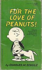 """For the Love of Peanuts : Selected Cartoons from """"Good Grief, More Peanuts""""..."""