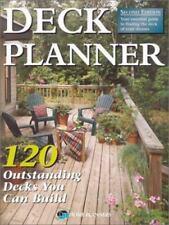 Deck Planner : 120 Outstanding Decks You Can Build by Hanley Wood LLC (2002,...