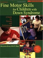 Fine Motor Skills for Children With Down Syndrome: A Guide for Parents And Prof