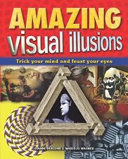 Amazing Visual Illusions: Trick Your Mind and Feas