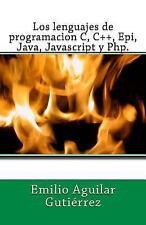 Los Lenguajes de Programacion C, C++, Epi, Java, Javascript y Php: By Aguilar...