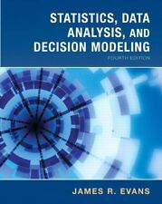 Statistics, Data Analysis and Decision Modeling by James R. Evans (2009, Paperb…