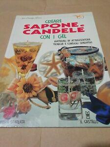 CREARE SAPONE E CANDELE CON I GEL, MATERIALI TECNICHE ATTREZZATURE CONSIGLI