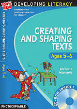 Creating and Shaping Texts: Ages 5-6 (100% New Developing Literacy), Moorcroft,