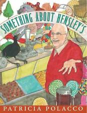 Something about Hensley's by Patricia Polacco (2006, Hardcover)