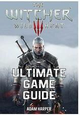 The Witcher 3 Wild Hunt - Ultimate Game Guide: The Fullest and Most Comprehensiv