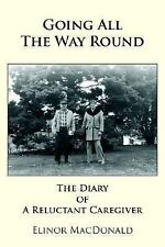 Going All the Way Round: The Diary of a Reluctant Caregiver (Paperback or Softba
