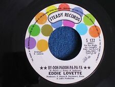 Eddie Lovette/By-Ooh-Paooh-Pa-Pa-Ya/You're My Girl/Steady Records S-122/MINT-