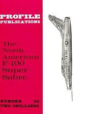 THE NORTH AMERICAN F-100 SUPER SABRE: PROFILE PUBLICATIONS No.30/ FACSIMILE ED