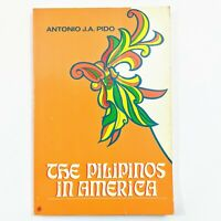 The Pilipinos in America Philippines Filipino Immigration History 1st Edition
