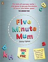 Five Minute Mum: Give Me Five: Five minute, easy, fun games for busy people to d