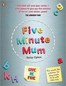 Five Minute Mum: Give Me Five by Daisy Upton (2020, Paperback)