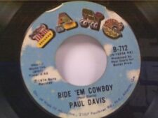 "PAUL DAVIS ""RIDE EM COWBOY / I'M THE ONLY SINNER"" 45"