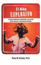 El niño Explosivo : Un Nuevo Modelo para Comprender y Criar Al niño Fácil de...