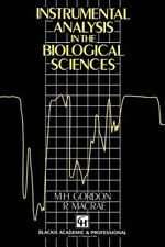Instrumental Analysis in the Biological Sciences by M. Gordon, Chapman, Hall...