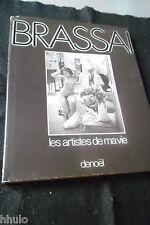 Photographie livre Brassai les artistes de ma vie E/O française Denoel 1982