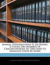 Manuel D'Instructions Et De Prières, À L'Usage Des Membres De L'Archiconfrérie D