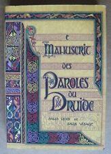 Le manuscrit des paroles du druide. Emmanuel Yves Monin 2005.