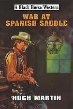 """VERY GOOD"" Martin, Hugh, War at Spanish Saddle (Black Horse Western), Book"
