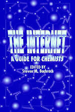 The Internet: A Guide for Chemists (Computer Applications in Chemistry Books)