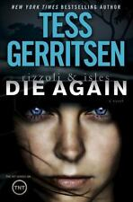 Rizzoli and Isles: Die Again by Tess Gerritsen (2014, Hardcover)