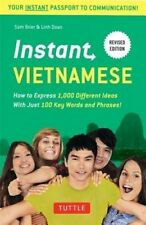 Instant Vietnamese: How to Express 1,000 Different Ideas with Just 100 Key Words and Phrases!: Vietnamese Phrasebook by Sam Brier, Linh Doan (Paperback, 2014)