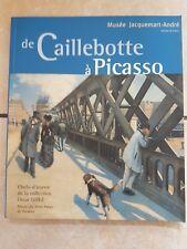 LIVRE DE CAILLEBOTTE A PICASSO Musée Jacquemart-André, collection Oscar Ghez ART