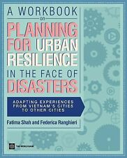 World Bank Training Ser.: A Workbook on Planning for Urban Resilience in the...