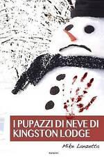 NEW I pupazzi di neve di Kingston Lodge (Italian Edition) by Mike Lanzetta