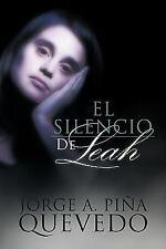 El Silencio de Leah by Jorge A. Piña Quevedo (2009, Paperback)