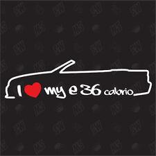 I love my BMW E36 Cabriolet - Tuning Sticker, Decal, Car Fan Sticker